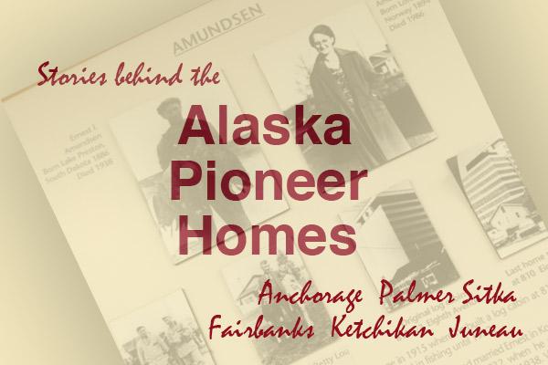 Alaska's Pioneer Homes