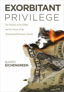 Exorbitant Privilege: The Decline of the Dollar and the Future of the International Monetary System