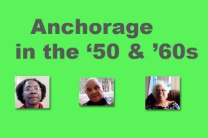 What was Anchorage like 50 years ago?