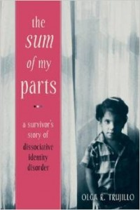 """The Sum of My Parts"" - A Trauma Survivor's Story of Dissociative Identity  Disorder"