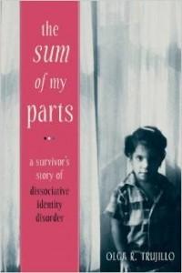 """The Sum of My Parts"" - A Trauma Survivor's Story of Dissociative Identity  Disorder"