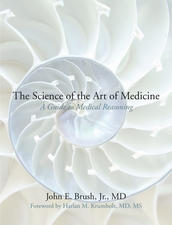'The Science of the Art of Medicine' by Dr. John Brush