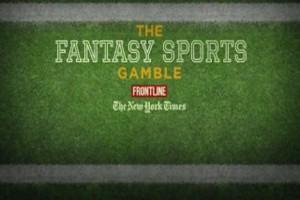 FRONTLINE Investigation: Fantasy Sports
