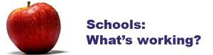 Schools: What's working