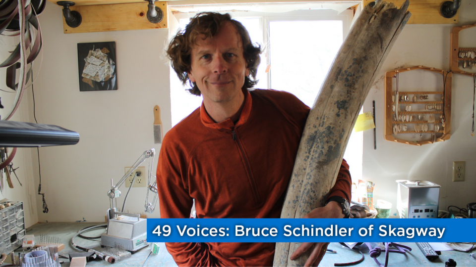 49 Voices: Bruce Schindler of Skagway