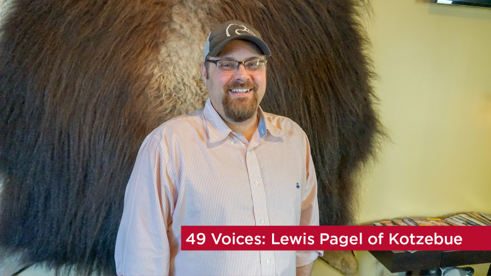 49 Voices: Lewis Pagel of Kotzebue