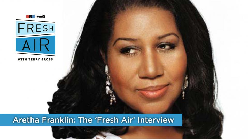 Aretha Franklin: The 'Fresh Air' Interview