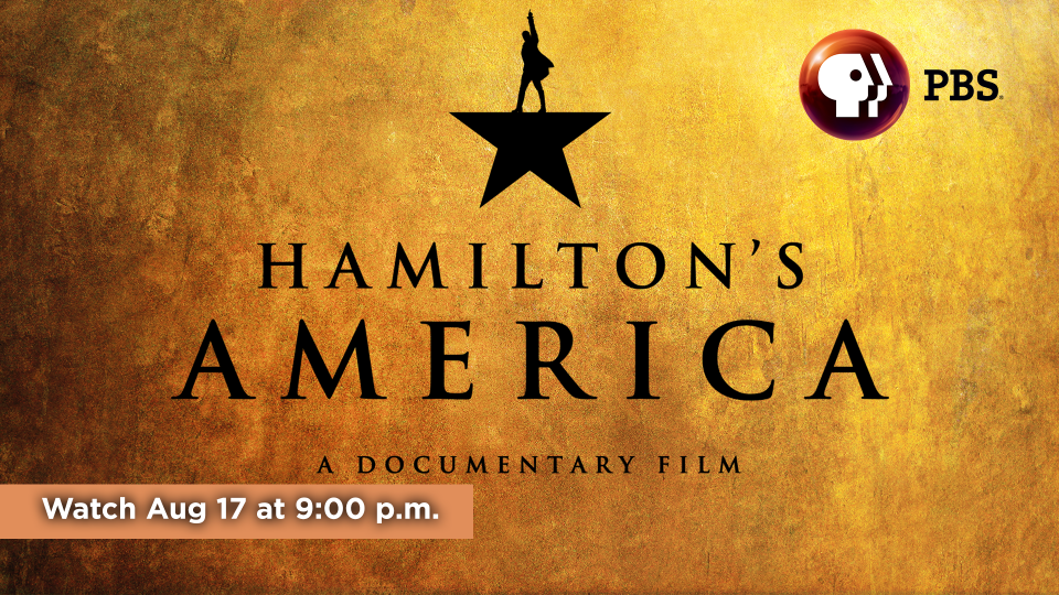 Watch 'Hamilton's America' on Alaska Public Media TV