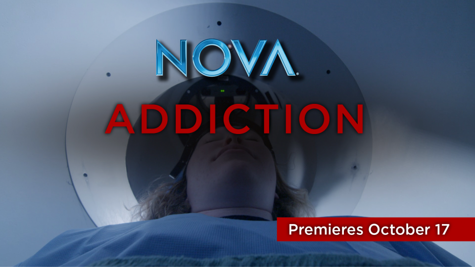 Watch the premiere of NOVA's special on Addiciton, October 17.
