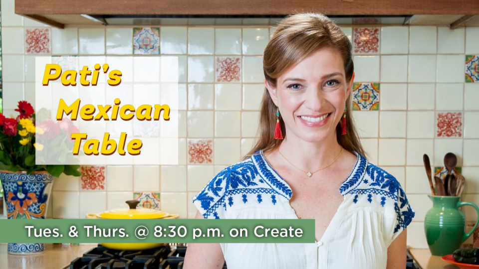 Watch Pati's Mexican Table on Create!