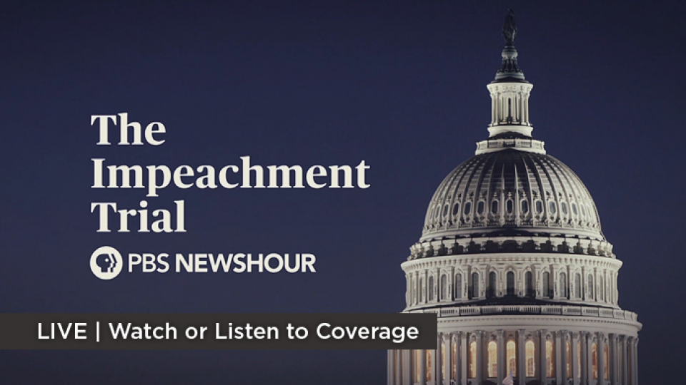 Watch or listen to coverage of the Impeachment Trial.
