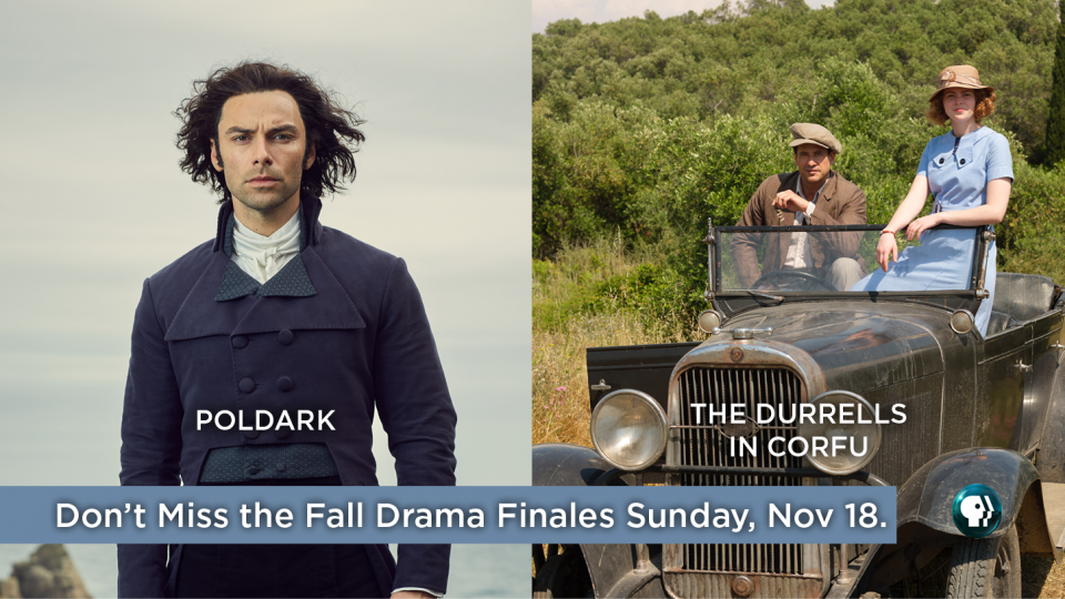 Don't miss the fall drama finales for Poldark and The Durrells in Corfu on Sunday, November 18 on Alaska Public Media TV (KAKM Ch.7).