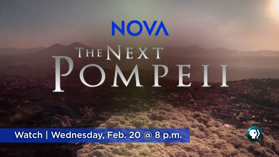 Watch NOVA's The Next Pompeii, Wednesday, February 20 at 8 p.m. on Alaska Public Media TV (KAKM Ch.7).