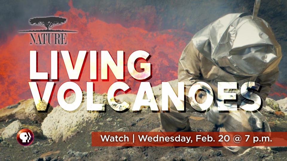 Watch Living Volcanoes from NATURE, Wednesday, February 20 at 7 p.m. on Alaska Public Media TV (KAKM Ch.7).