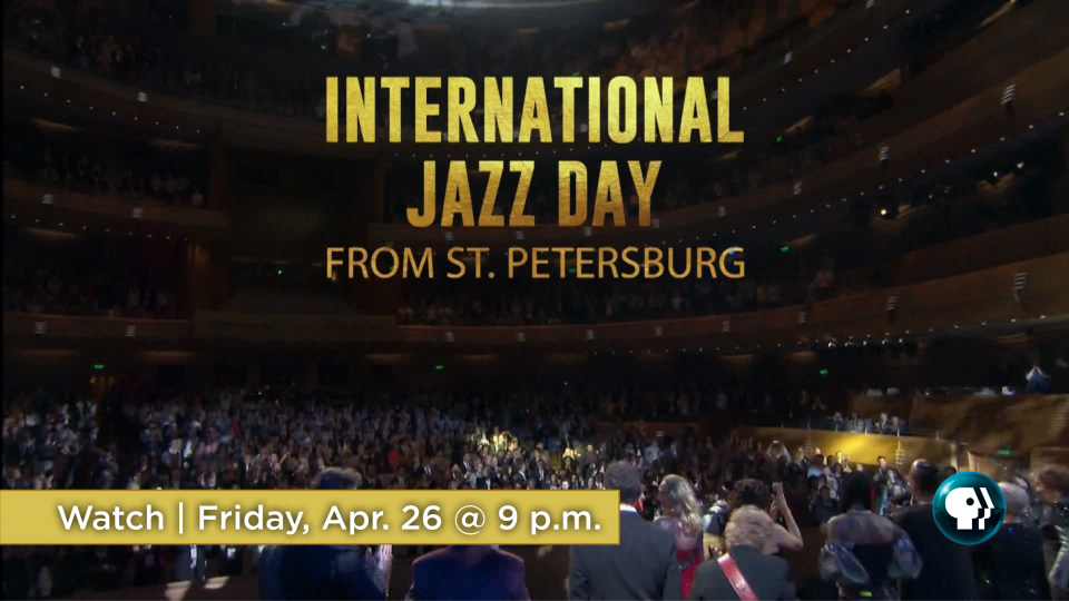 Watch International Jazz Day from St. Petersburg Friday, April 26 at 9 p.m. on Alaska Public Media TV.