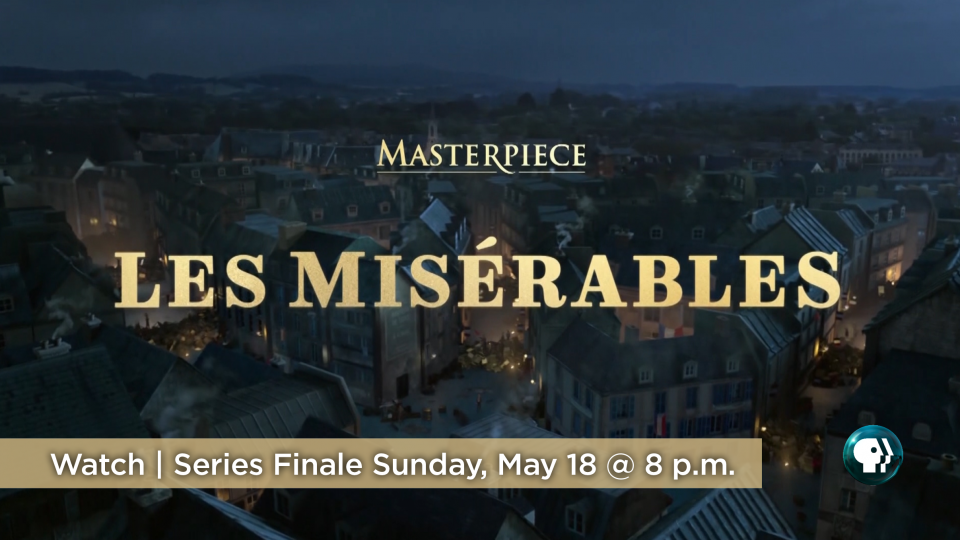 Watch the finale of Les Miserables on Sunday, May 18 at 8 p.m. on Alaska Public Media TV.