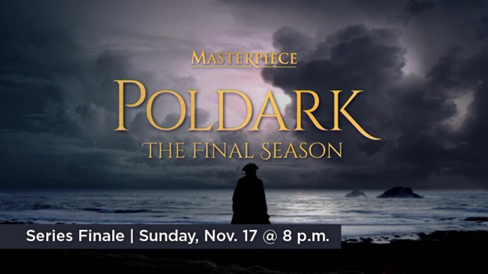 Watch series finale of Poldark Sunday, November 17 at 8 p.m. on Alaska Public Media TV.