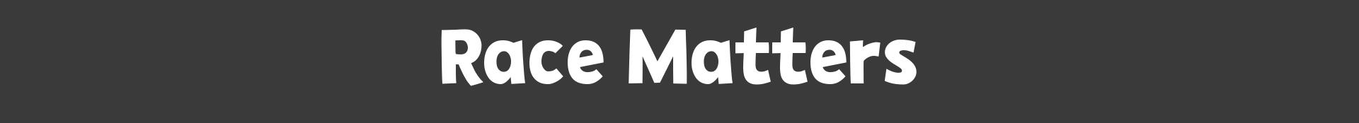 race matters banner
