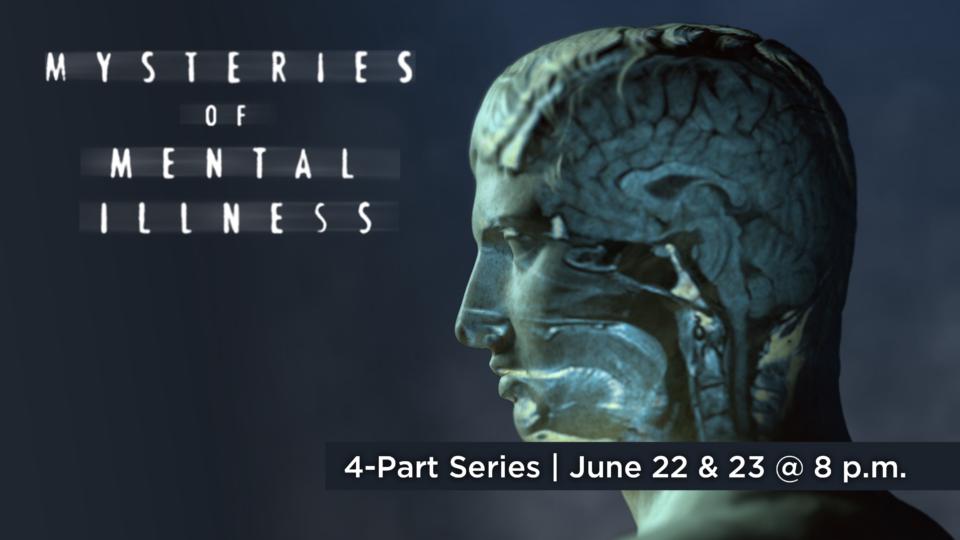 Watch Mysteries of Mental Illnes June 22 and 23 at 8 p.m. on Alaska Public Media TV.